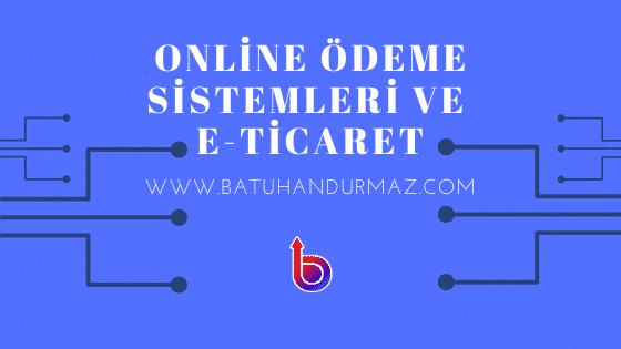 Online Ödeme Sistemleri ve E-Ticaret