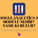 Google Analytics 4.0 Nedir? Nasıl Kurulur?
