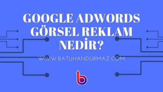 Google Adwords Görsel Reklam