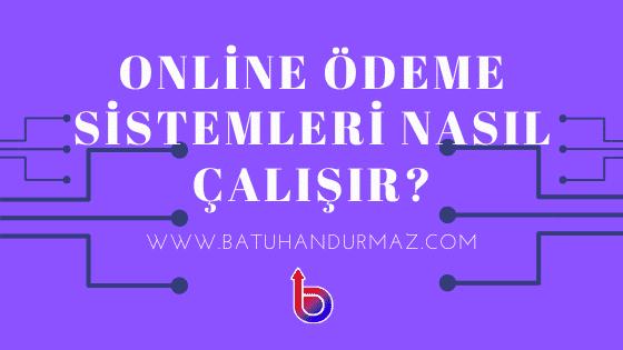 Online Ödeme Sistemleri Nasıl Çalışır?