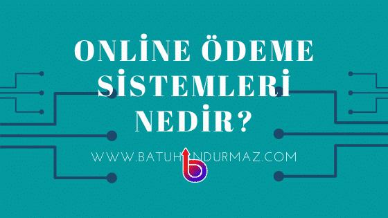 Online Ödeme Sistemleri Nedir?