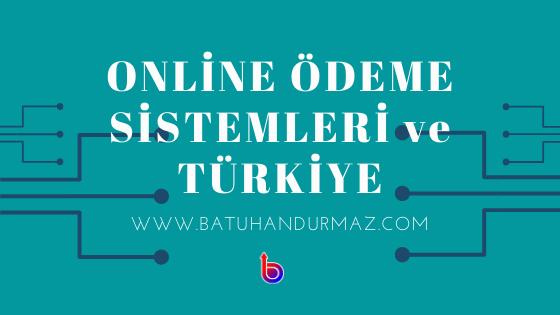 Online Ödeme Sistemleri ve Türkiye
