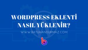 WordPress Eklentiler Nasıl Yüklenir?
