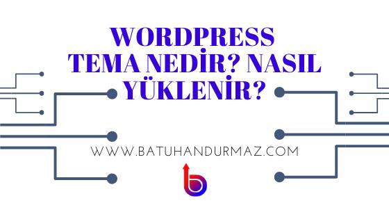 Wordpress Tema Nedir? Nasıl Yüklenir?
