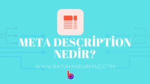 Meta Description Nedir? Nasıl Olmalıdır?
