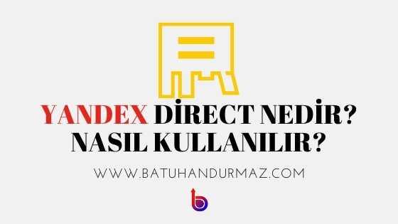 Yandex Direct Nedir? Nasıl Kullanılır?