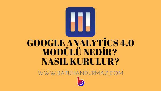 google analytics 4.0 uygulama+web modülü